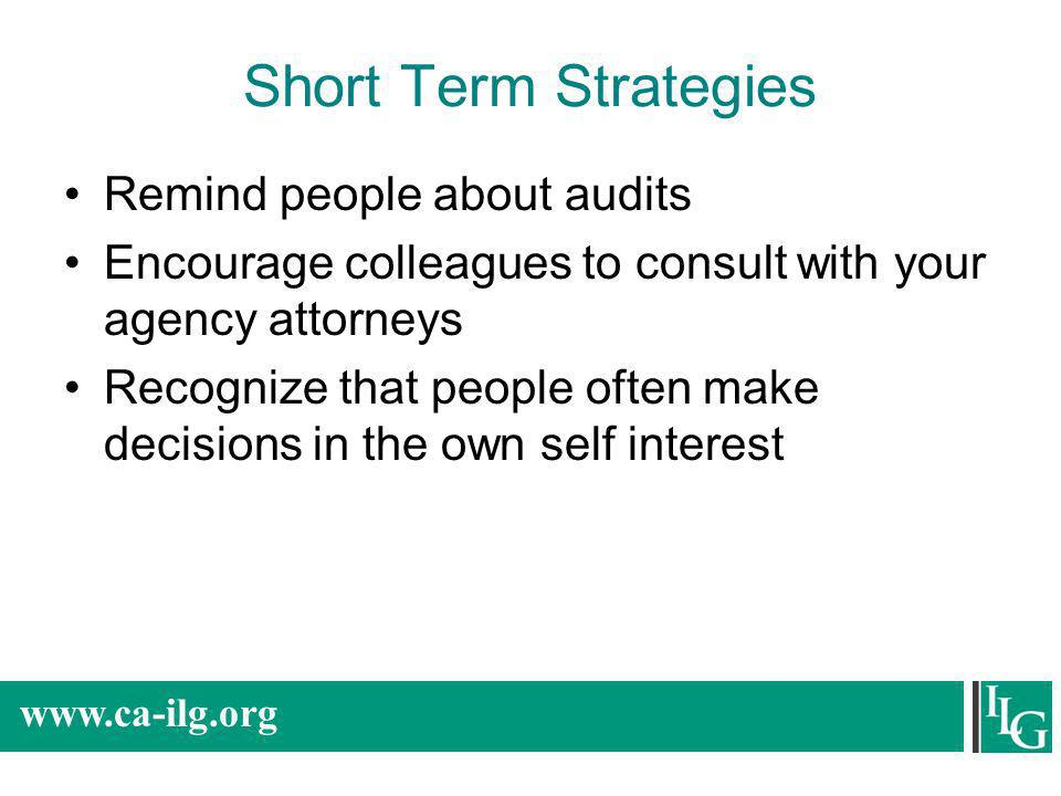 Short Term Strategies Remind people about audits