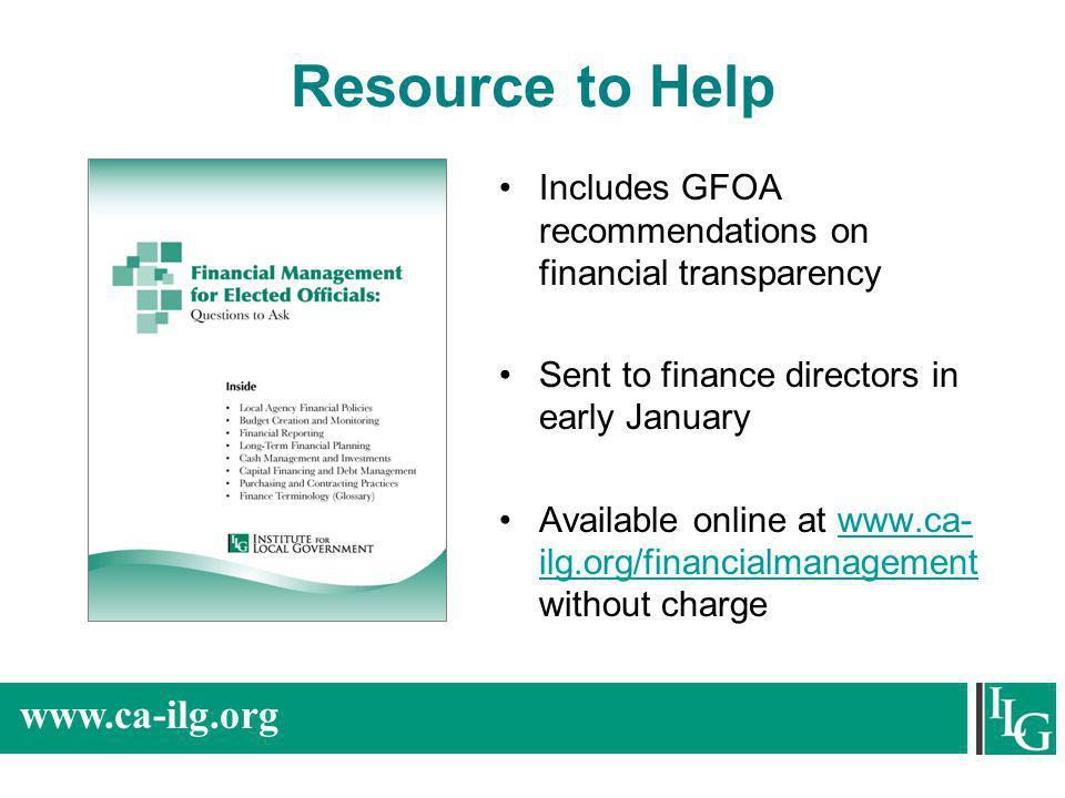 Resource to Help Includes GFOA recommendations on financial transparency. Sent to finance directors in early January.