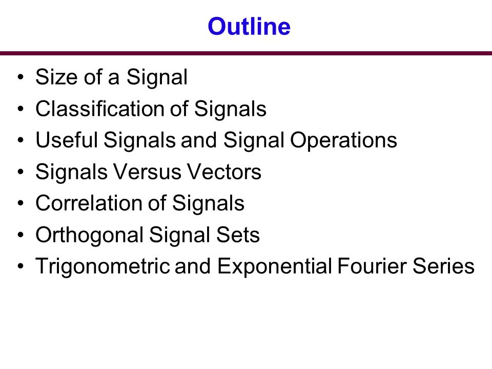 Outline Size of a Signal Classification of Signals