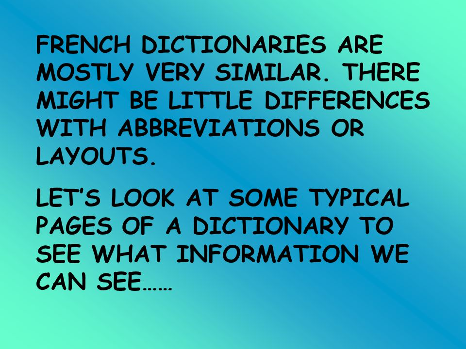 FRENCH DICTIONARIES ARE MOSTLY VERY SIMILAR