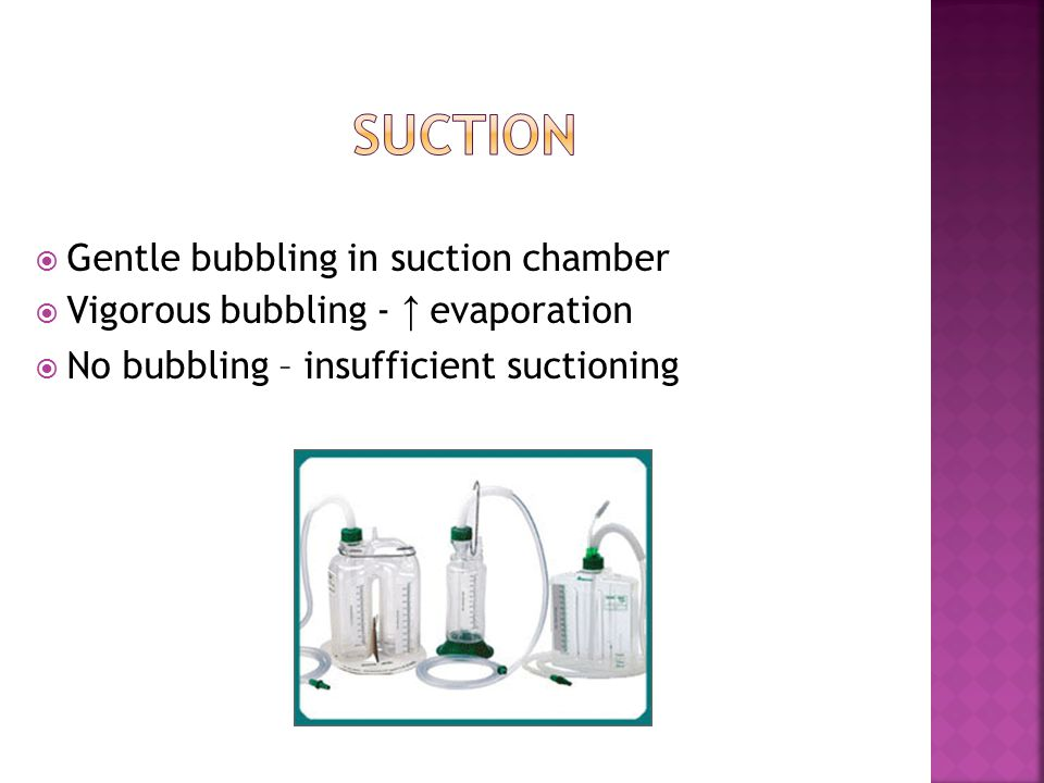suction Gentle bubbling in suction chamber