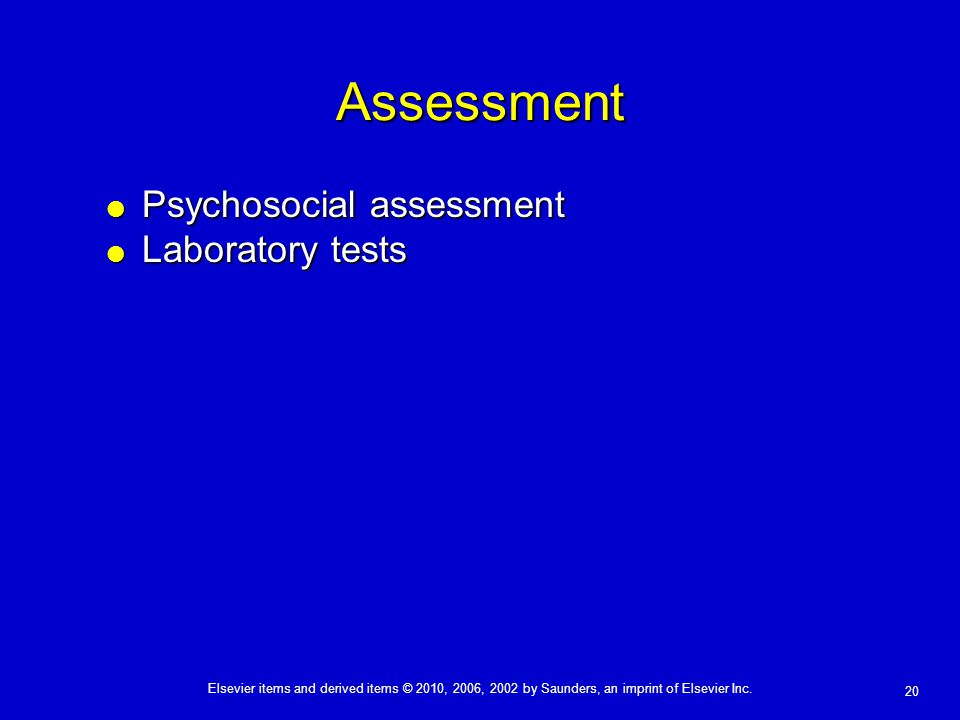 Assessment Psychosocial assessment Laboratory tests