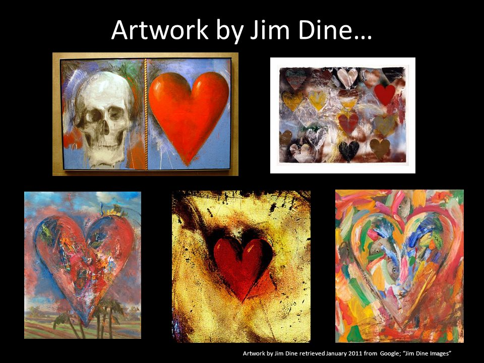 Artwork by Jim Dine… Artwork by Jim Dine retrieved January 2011 from Google; Jim Dine Images