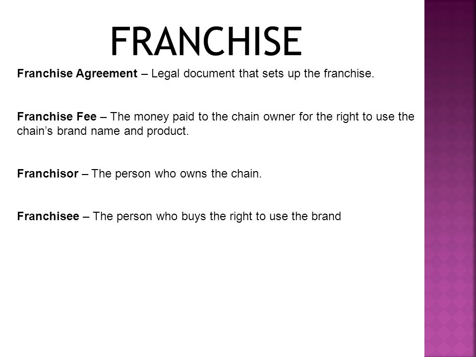 FRANCHISE Franchise Agreement – Legal document that sets up the franchise.