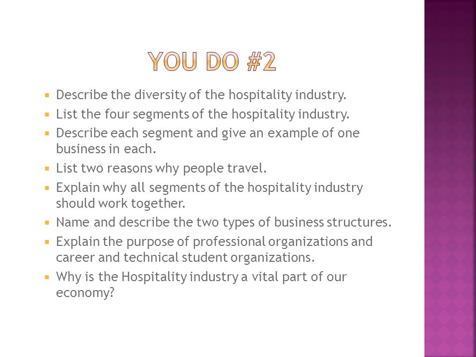 You Do #2 Describe the diversity of the hospitality industry.