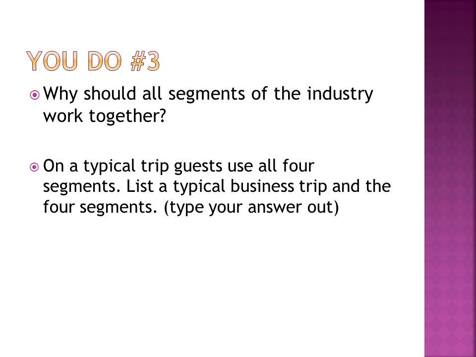 You Do #3 Why should all segments of the industry work together
