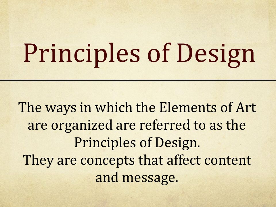 They are concepts that affect content and message.