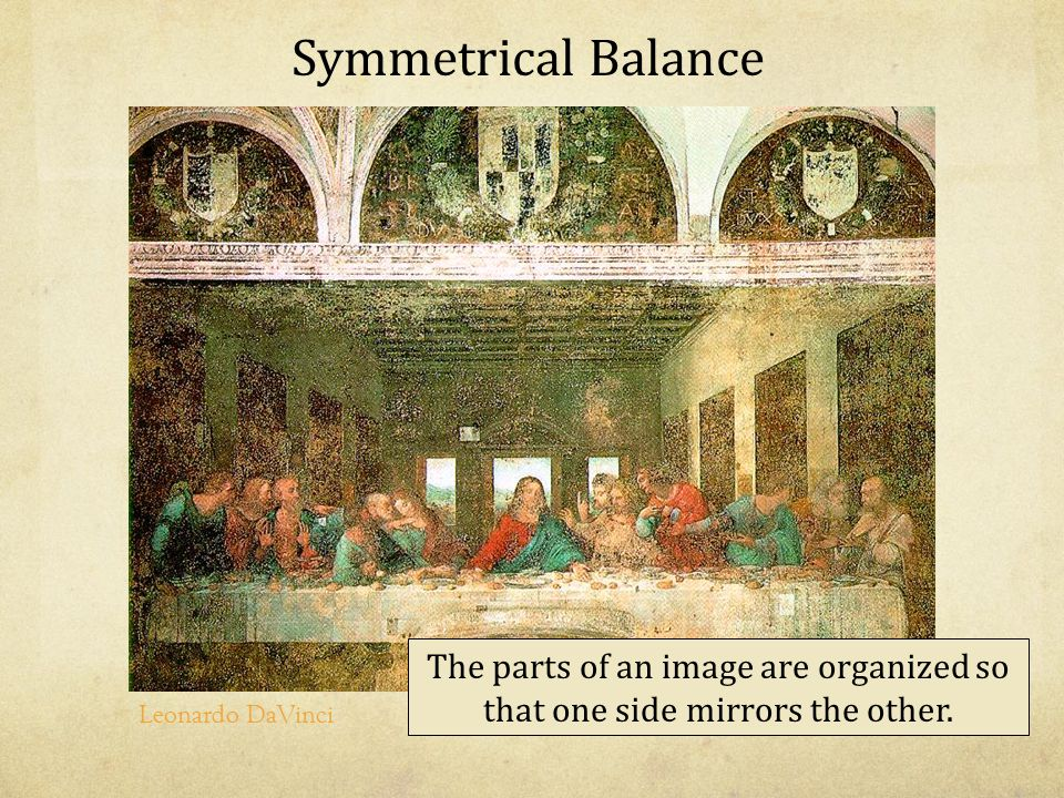 Symmetrical Balance The parts of an image are organized so that one side mirrors the other.