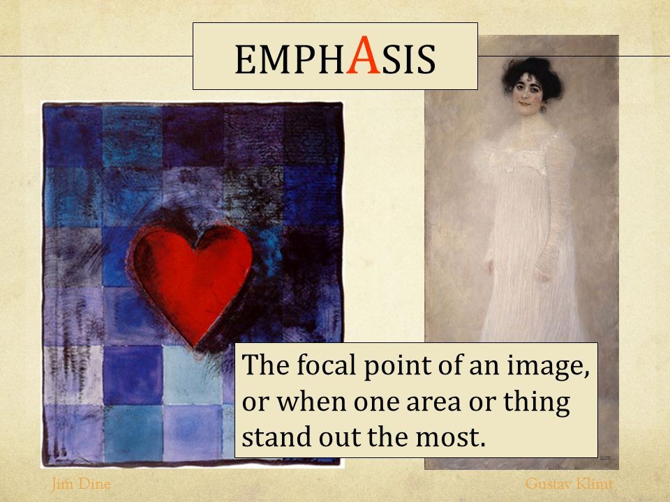 EMPHASIS The focal point of an image, or when one area or thing stand out the most.