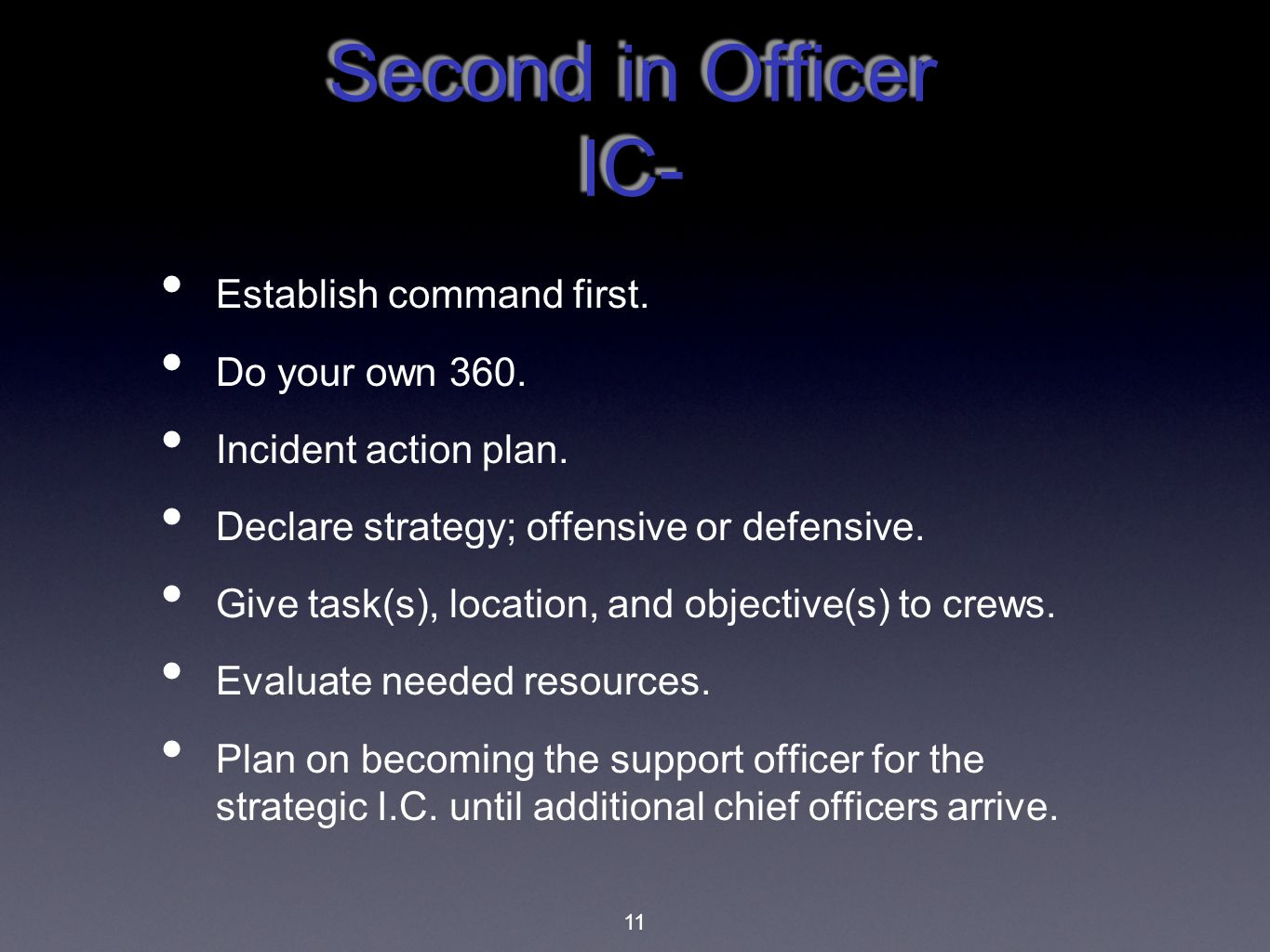 Second in Officer IC- Establish command first. Do your own 360.