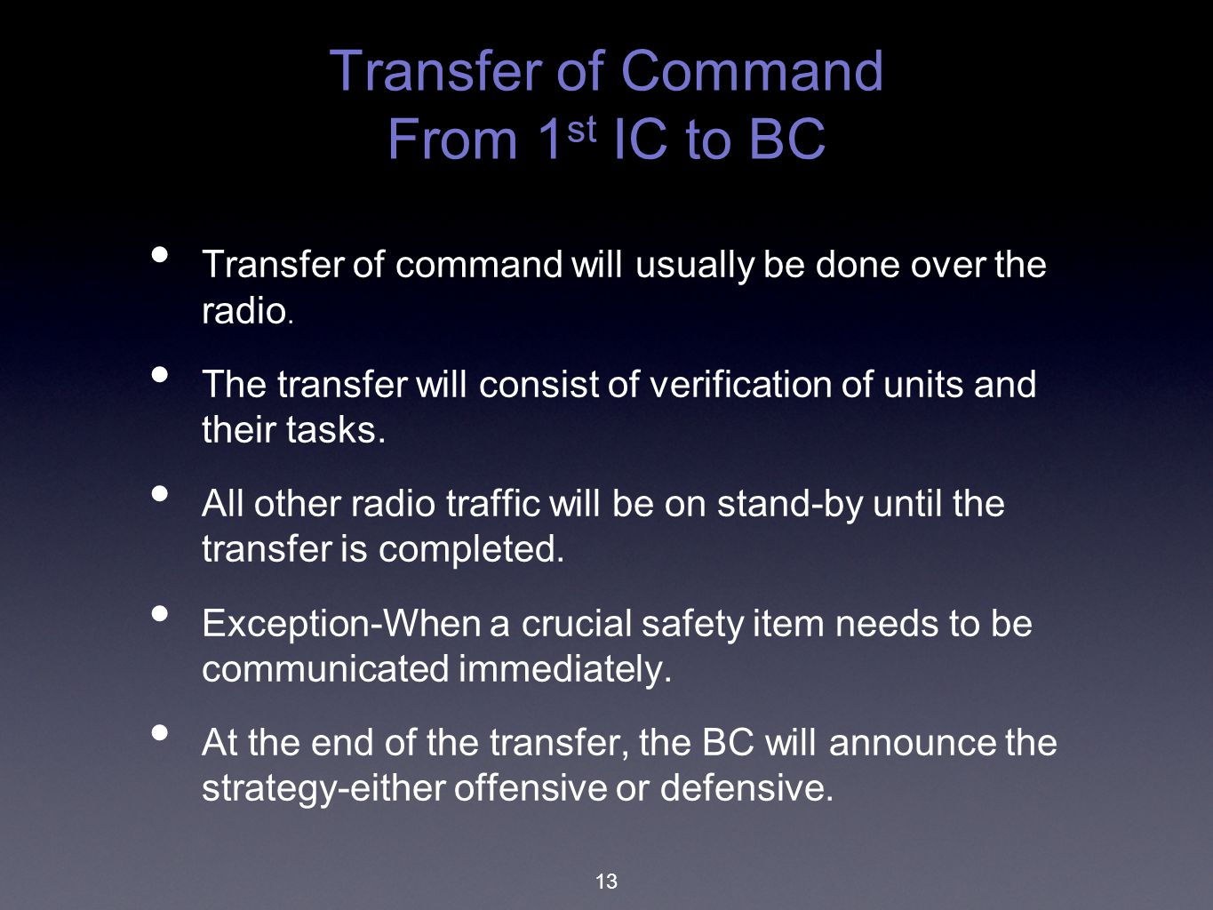 Transfer of Command From 1st IC to BC