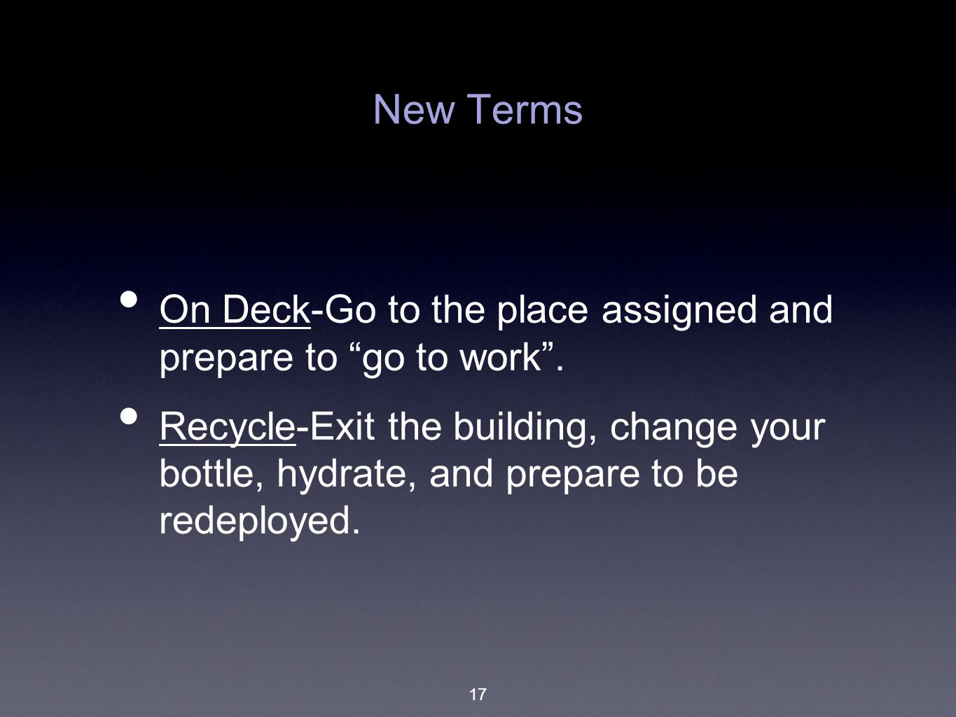New Terms On Deck-Go to the place assigned and prepare to go to work .