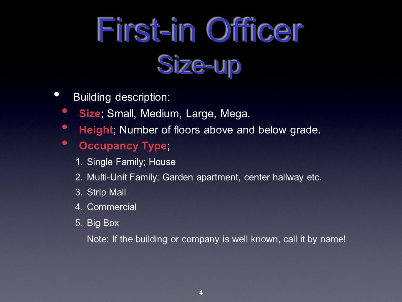 First-in Officer Size-up