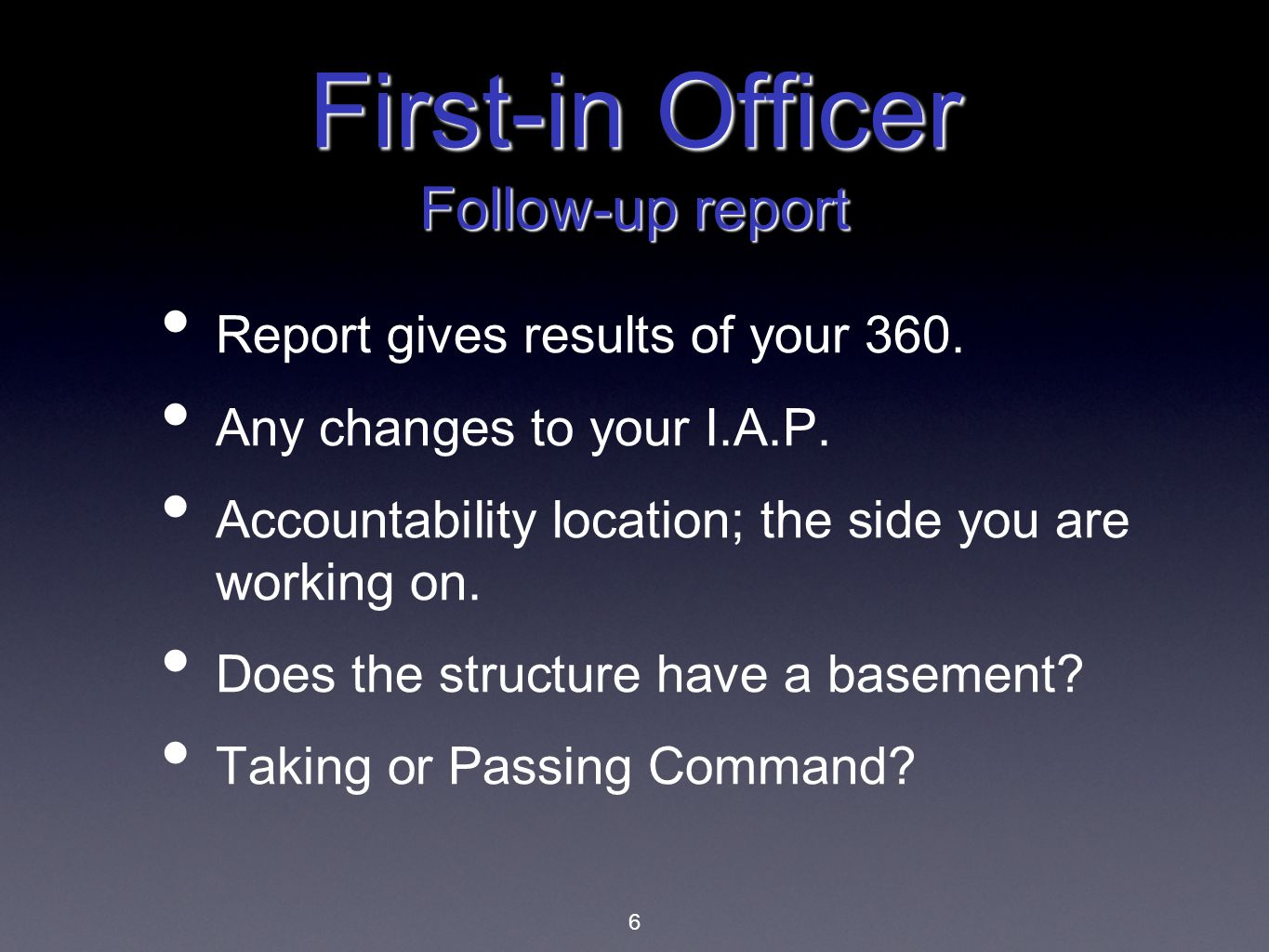 First-in Officer Follow-up report