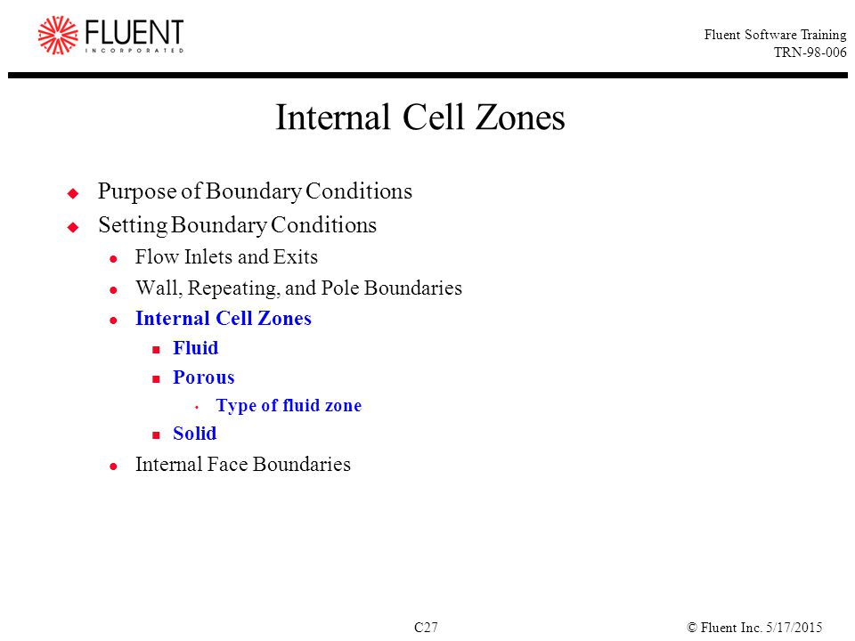 Internal Cell Zones Purpose of Boundary Conditions