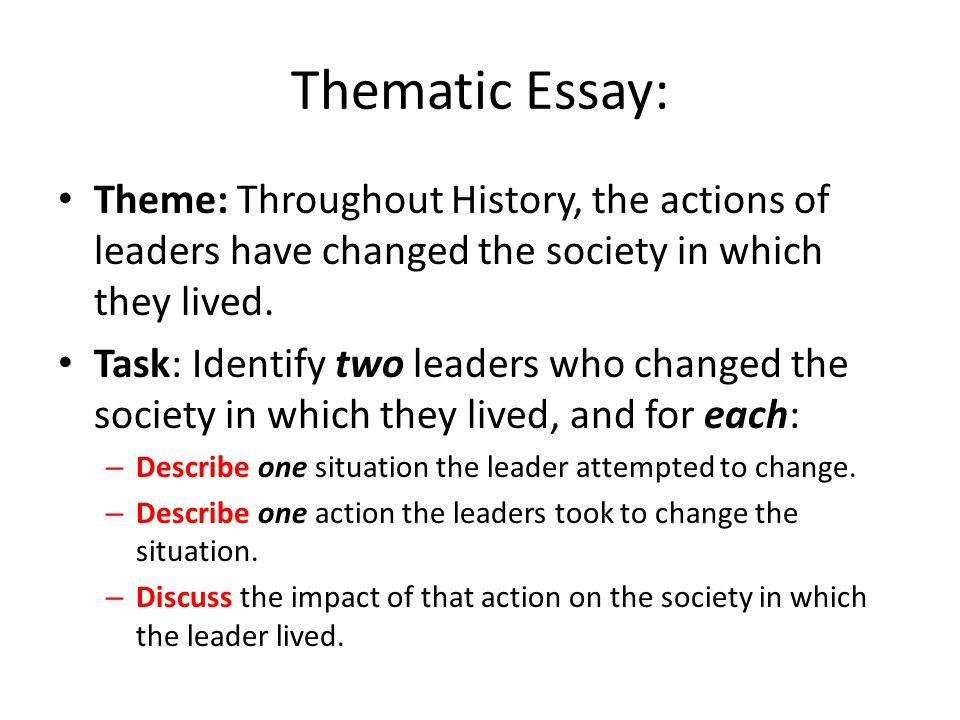 political change thematic essay Weak thesis: the revolution led to social, political, and economic change for women this thesis addresses too large of a topic for an undergraduate paper the terms social, political, and economic are too broad and vague for the writer to analyze them thoroughly in a limited number of pages.