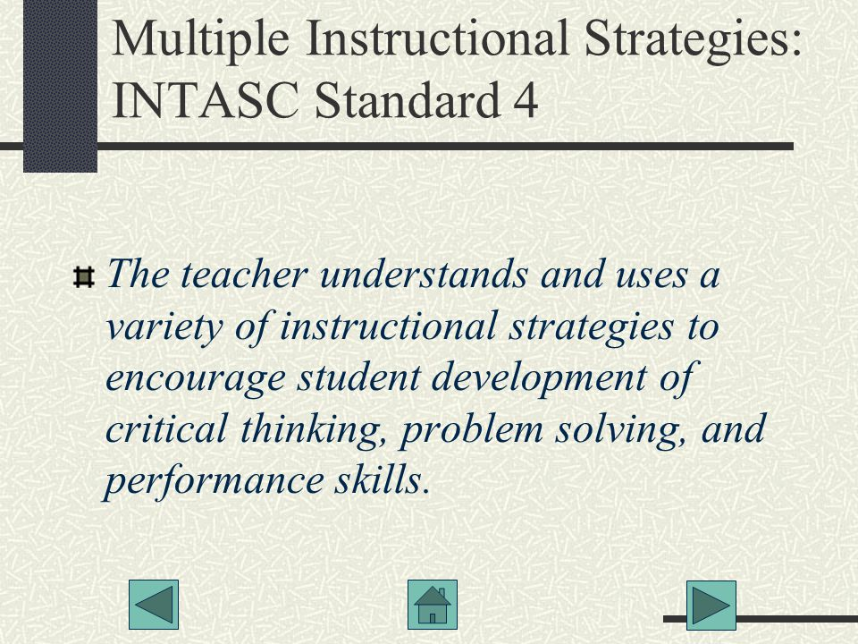 Multiple Instructional Strategies: INTASC Standard 4