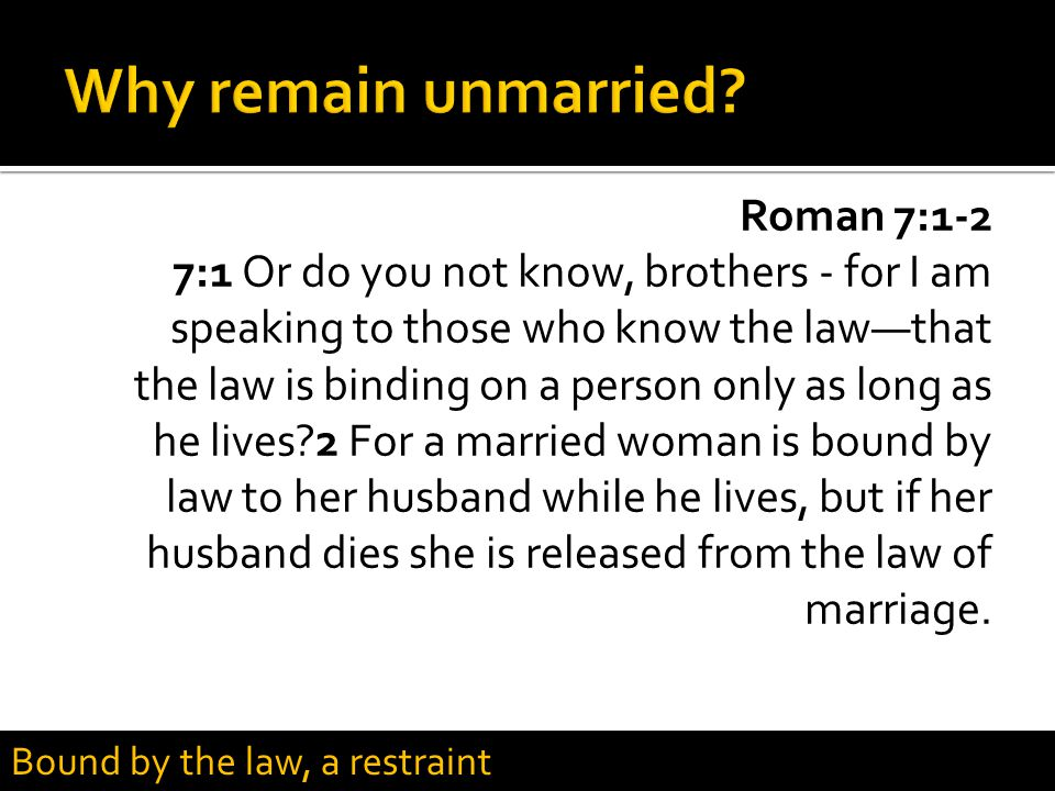 Why remain unmarried