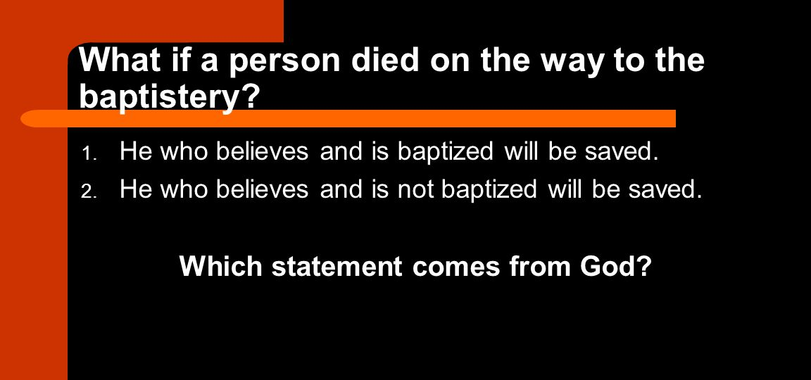 What if a person died on the way to the baptistery