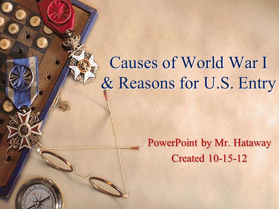 Causes of World War I & Reasons for U.S. Entry