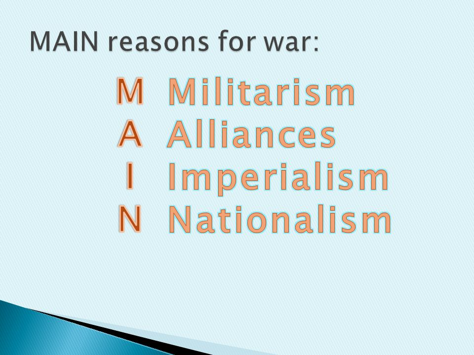 M Militarism A Alliances I Imperialism N Nationalism