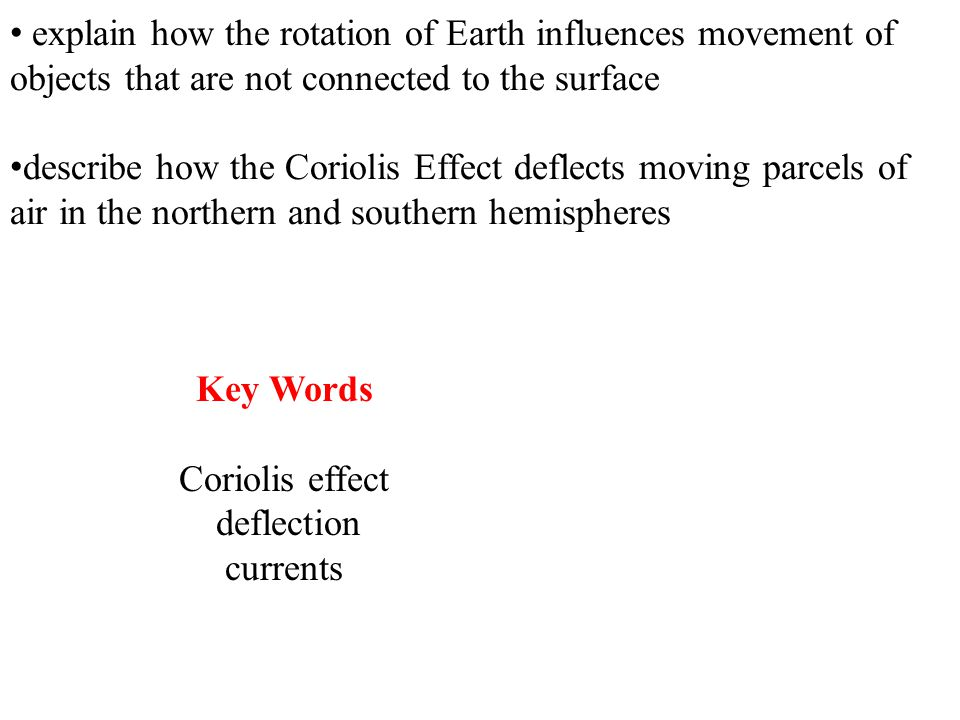 explain how the rotation of Earth influences movement of objects that are not connected to the surface
