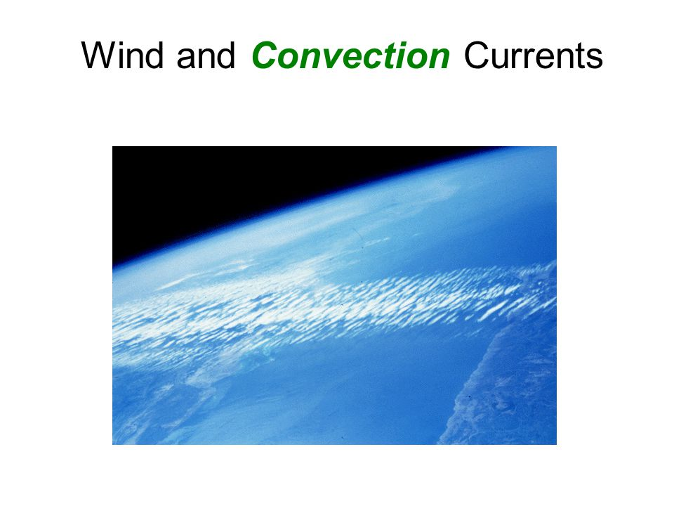 Wind and Convection Currents