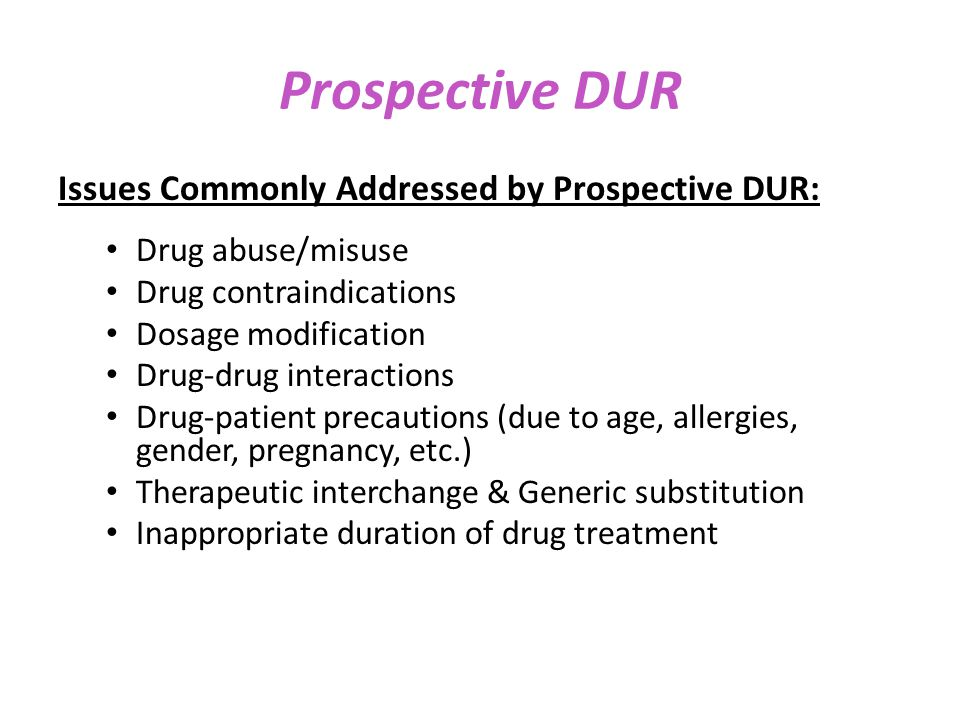 Prospective DUR Issues Commonly Addressed by Prospective DUR: