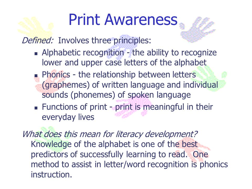 Print Awareness Defined: Involves three principles: