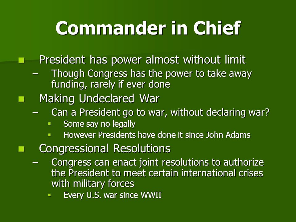 Commander in Chief President has power almost without limit