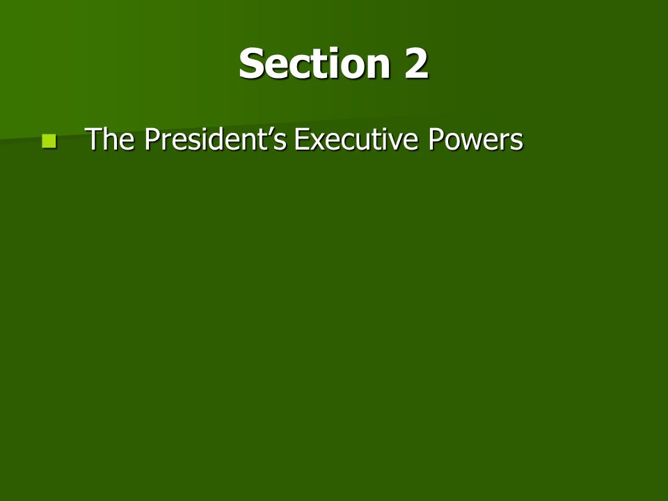 Section 2 The President's Executive Powers
