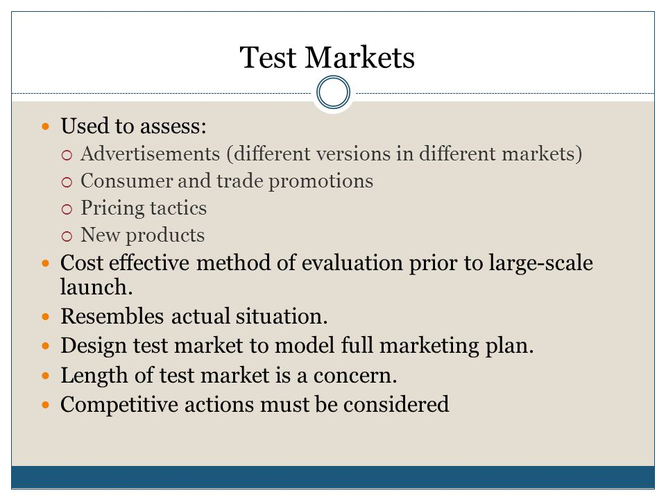Test Markets Used to assess:
