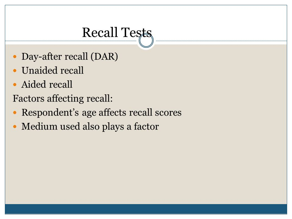 Recall Tests Day-after recall (DAR) Unaided recall Aided recall
