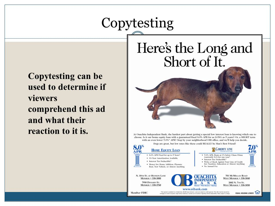 Copytesting Copytesting can be used to determine if viewers comprehend this ad and what their reaction to it is.