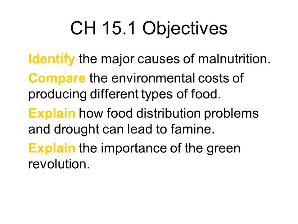 CH 15.1 Objectives Identify the major causes of malnutrition.