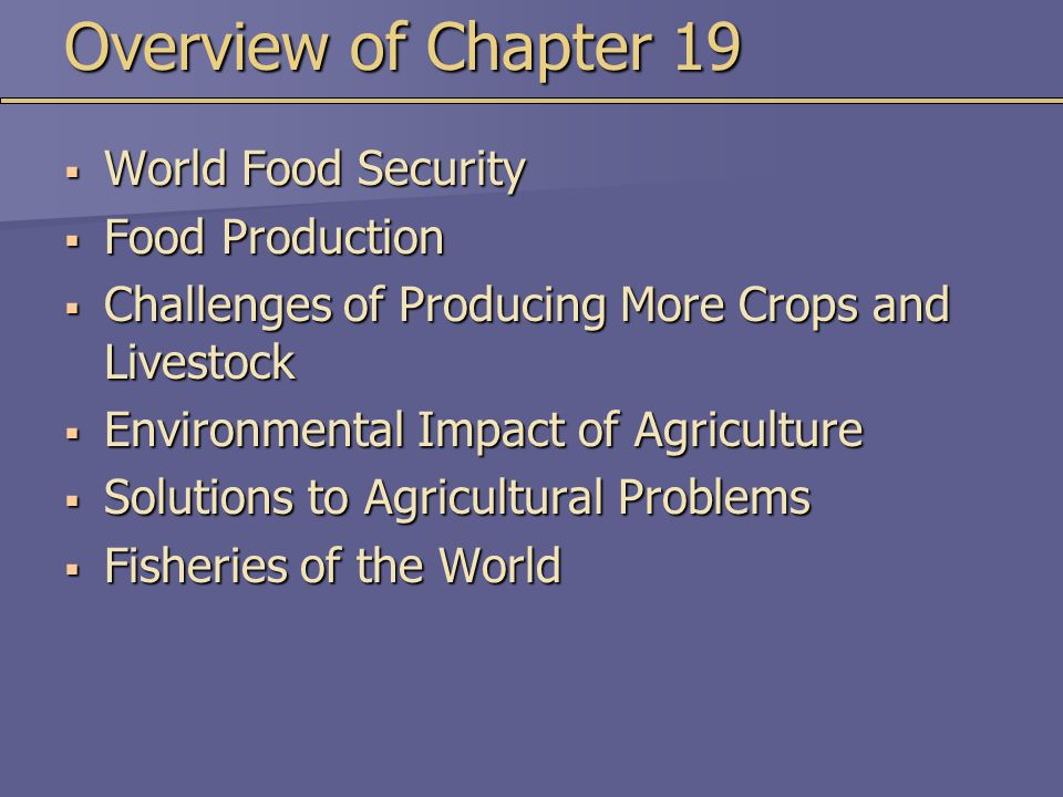 Overview of Chapter 19 World Food Security Food Production