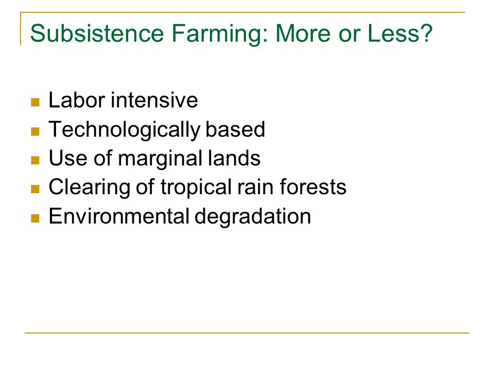 Subsistence Farming: More or Less