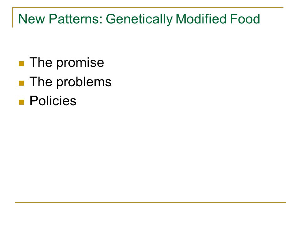 New Patterns: Genetically Modified Food