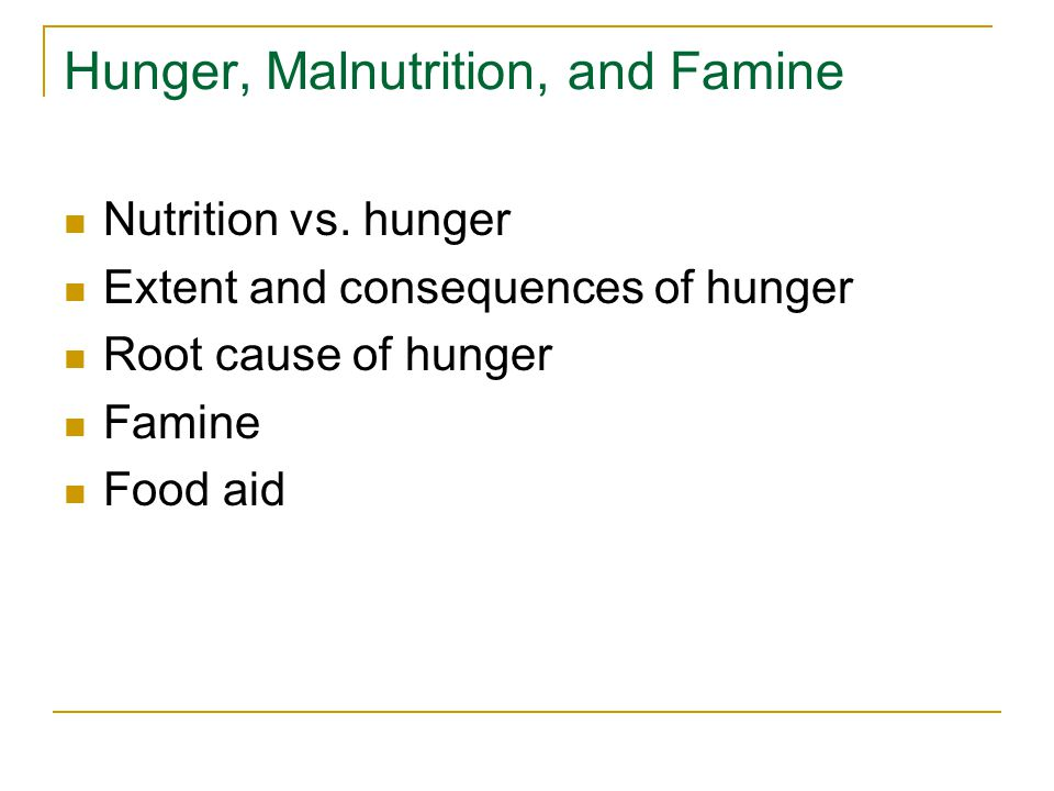 Hunger, Malnutrition, and Famine