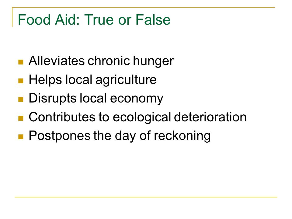 Food Aid: True or False Alleviates chronic hunger