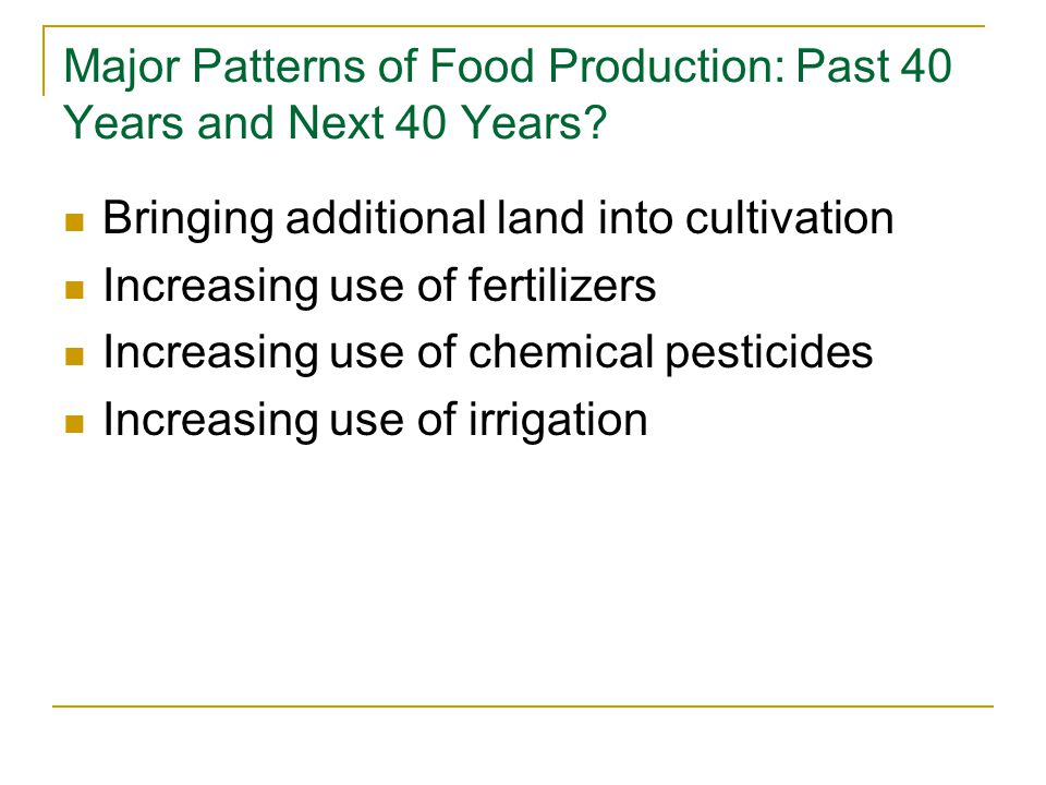 Major Patterns of Food Production: Past 40 Years and Next 40 Years