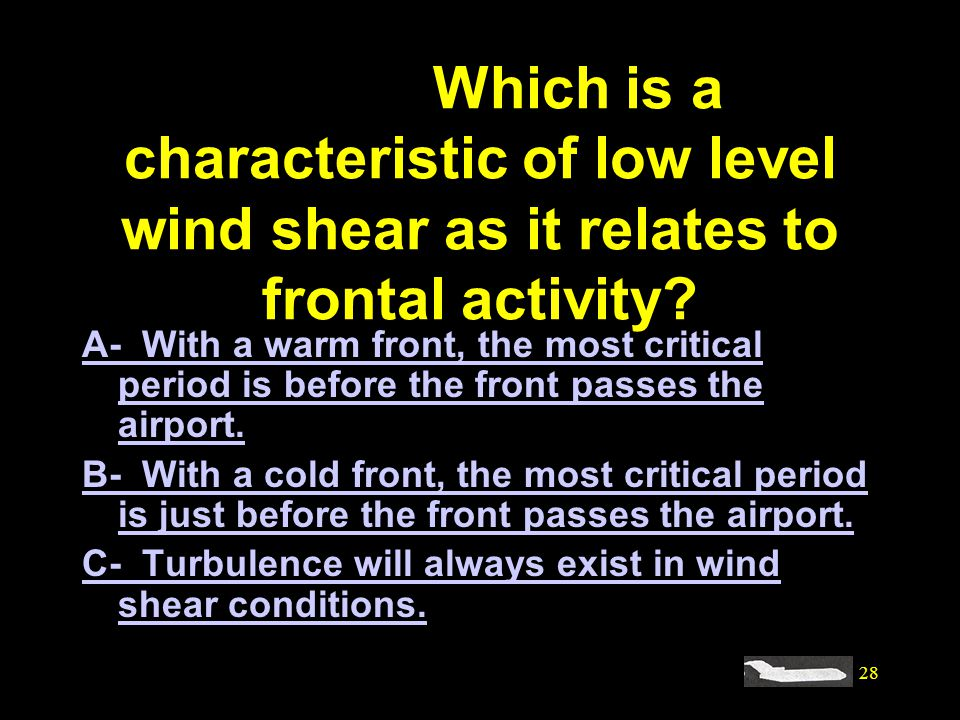 #4140. Which is a characteristic of low level wind shear as it relates to frontal activity