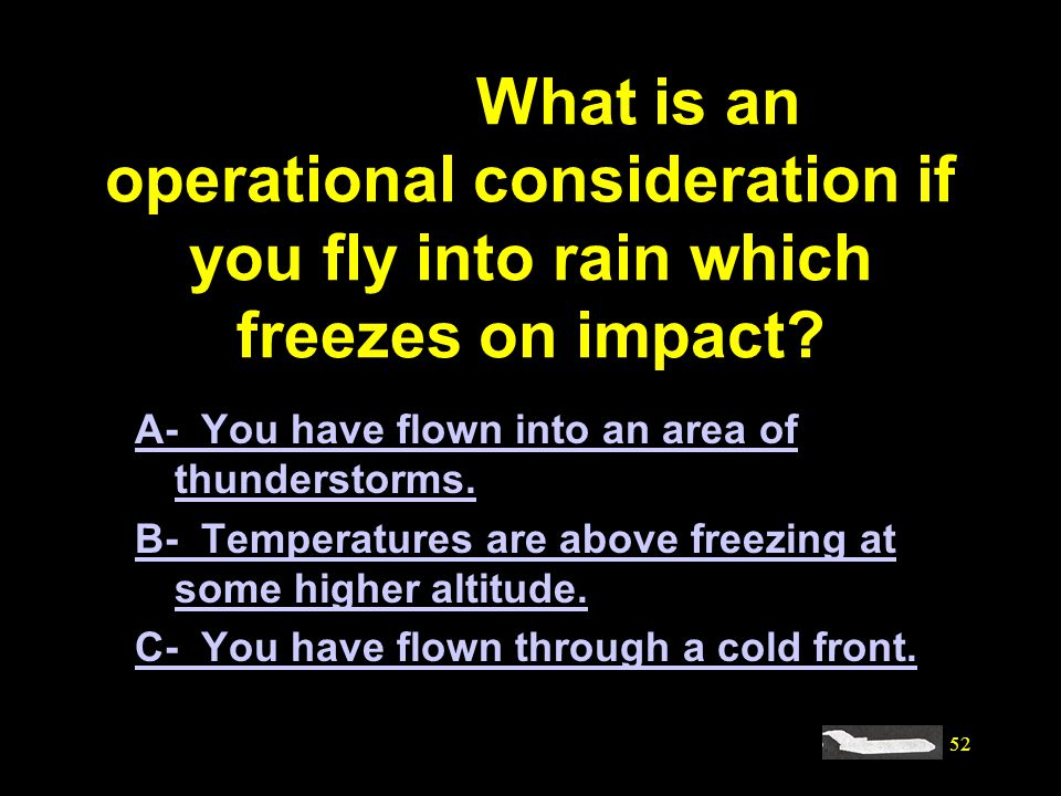 #4153. What is an operational consideration if you fly into rain which freezes on impact