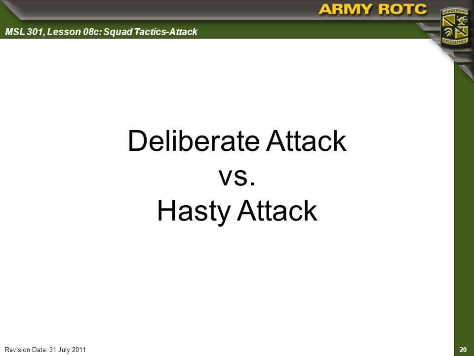 Deliberate Attack vs. Hasty Attack