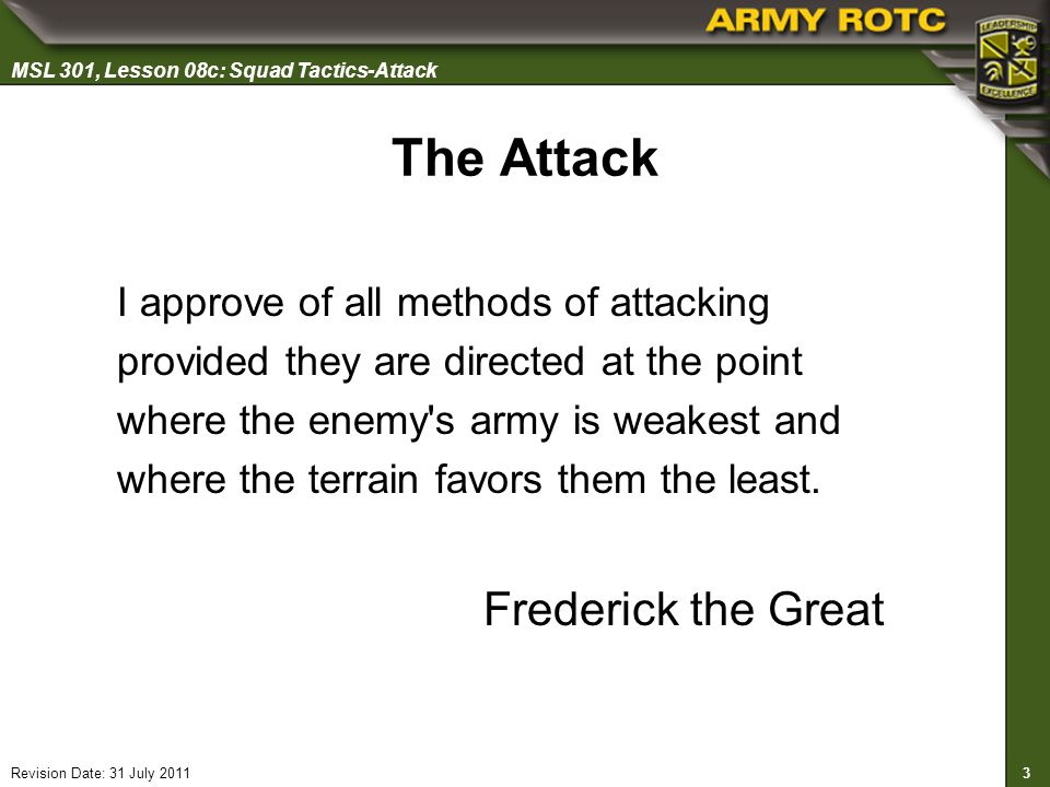 The Attack Frederick the Great I approve of all methods of attacking