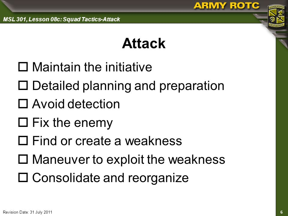 Attack Maintain the initiative Detailed planning and preparation