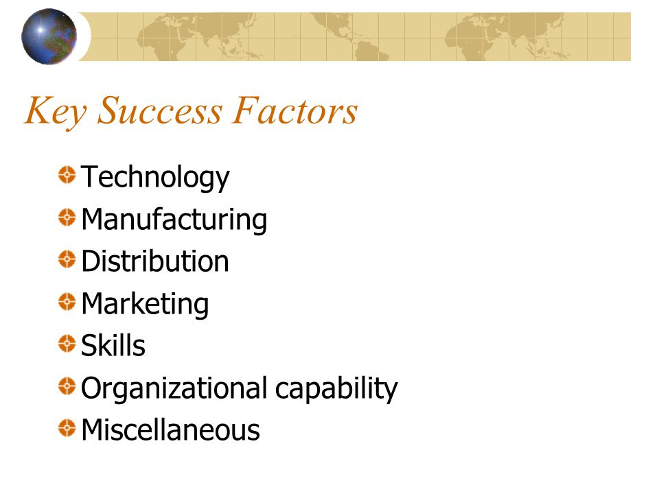 Key Success Factors Technology Manufacturing Distribution Marketing