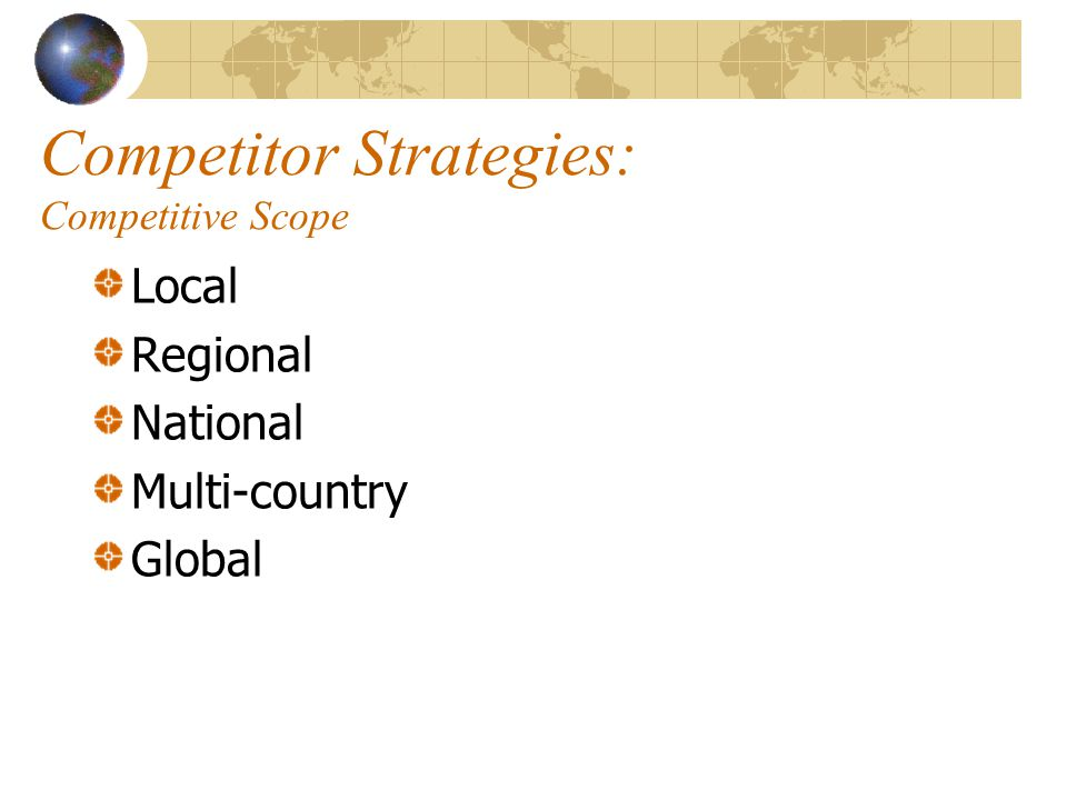 Competitor Strategies: Competitive Scope