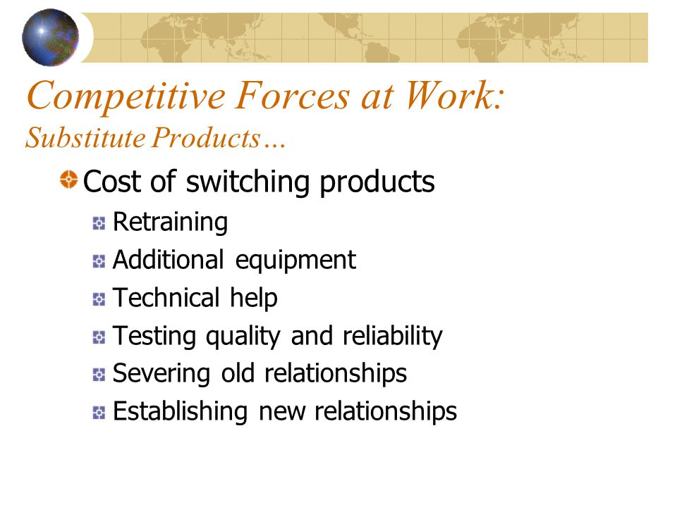 Competitive Forces at Work: Substitute Products…