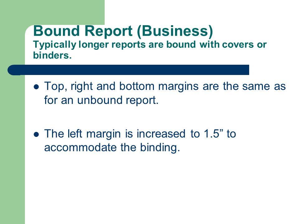 Bound Report (Business) Typically longer reports are bound with covers or binders.